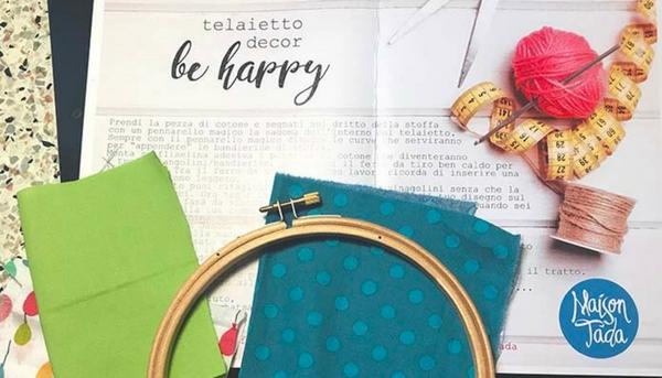 Come cucire la felicità: il telaietto Be Happy di Maison Tada